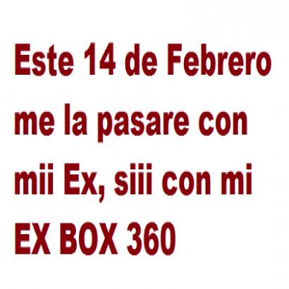 Frase divertida 14 de febrero con mi ex box