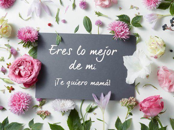 Los mejores mensajes frases para el dia de la madre 2021 eres lo mejor
