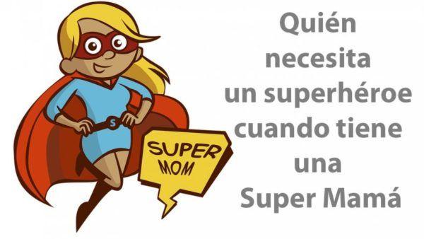 Los mejores mensajes frases para el dia de la madre 2021 superheroe